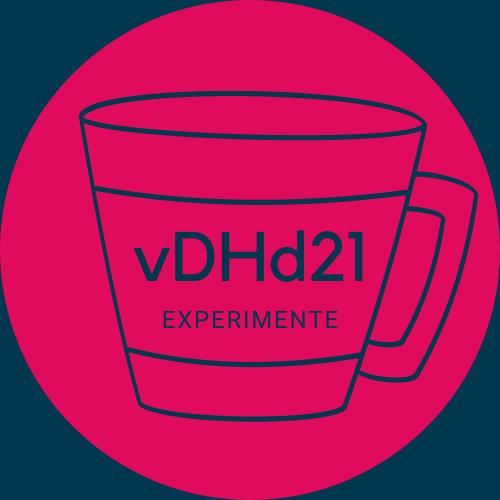 vDHd2021 – Experimente